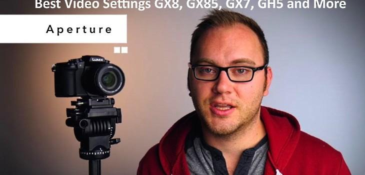 Best Video Settings G85 GX85 GH7