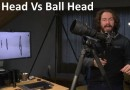 Fluid Head vs Ball Head