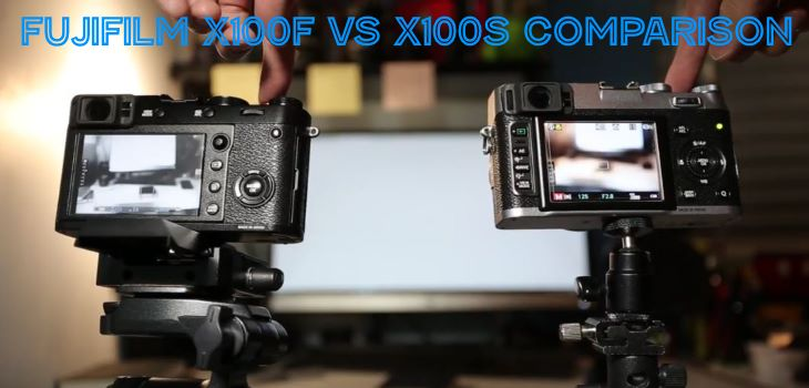 Fujifilm X100F vs X100S Comparison