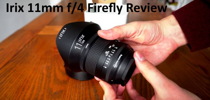 Irix 11mm f4 Firefly Review Video