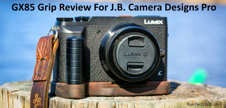 J.B. Camera Designs Pro Grip GX85 80 Review Panasonic