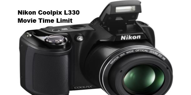 Nikon Coolpix L330 movie time limit