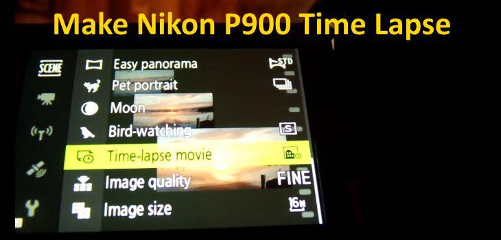 How To Do A Time Lapse Movie Nikon P900 CoolPix Camera - Fun Tech Talk