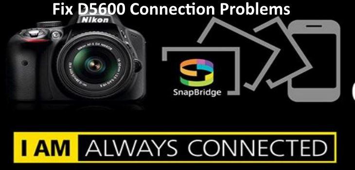 Nikon D5600 connection problems