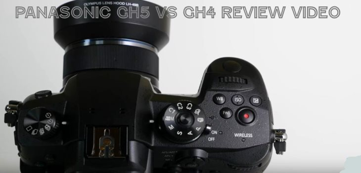 Panasonic GH5 Hands-on Review vs GH4