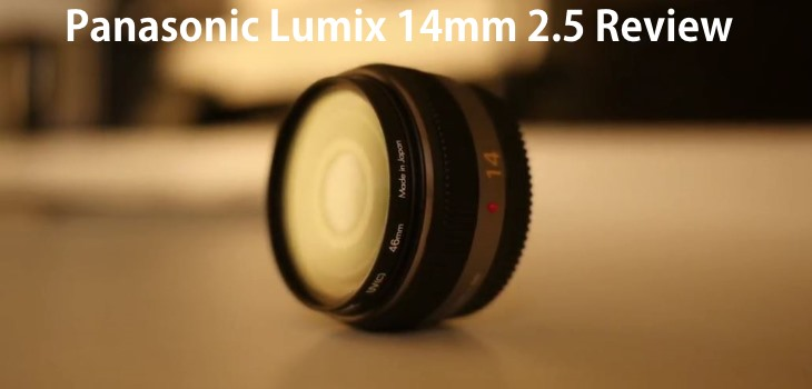 Panasonic Lumix 14mm 2.5 Review Video