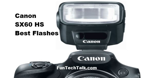 SX60 HS best flashes