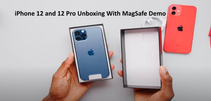 iPhone 12 and 12 Pro Unboxing Video With MagSafe Demo