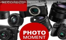 Best Cheap Micro Four Thirds 4 3 Camera Kit Deals for Under $1000
