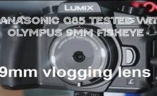 G85 with Olympus 9mm fisheye
