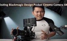 Testing Blackmagic Design Pocket Cinema Camera 6K