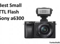 best flash ttl speedlight Sony a6300